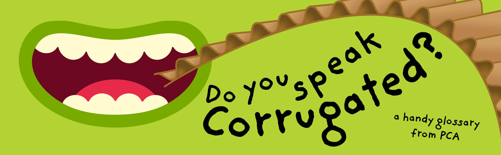 Do You Speak Corrugated?